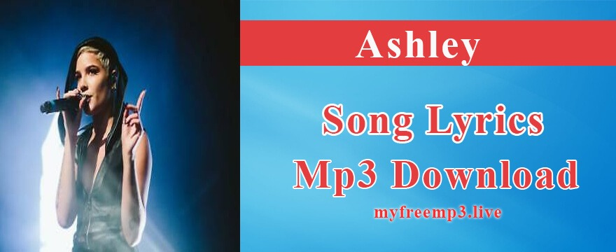Ashley Song Mp3 Download