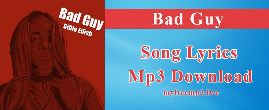 Bad Guy Song Mp3 Download