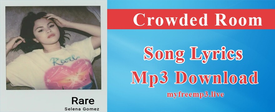 Crowded Room Song Mp3 Download