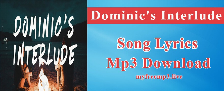 Dominic's Interlude Song Mp3 Download