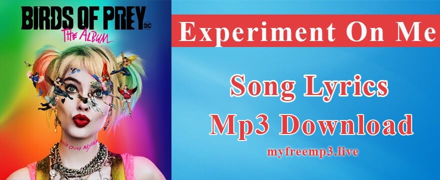 Experiment On Me Song Mp3 Download