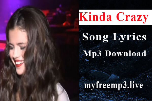 Kinda Crazy song mp3 download