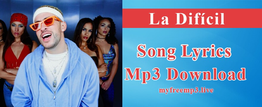 La Difícil Song Mp3 Download