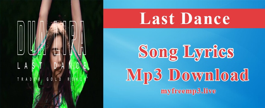 Last Dance Song Mp3 Download