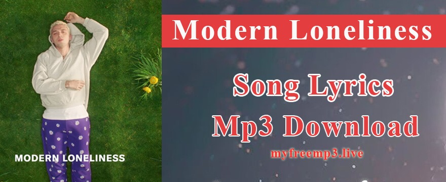 Modern Loneliness Song Mp3 Download