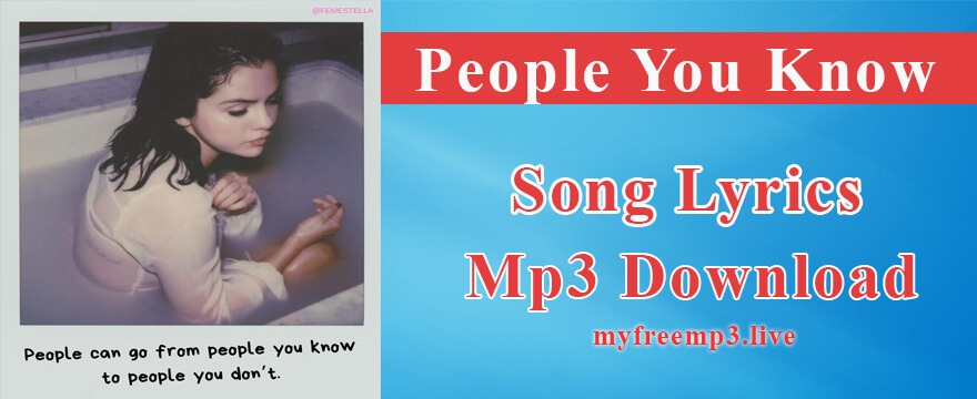People You Know Song Mp3 Download