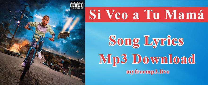 Si Veo a Tu Mamá Song Mp3 Download