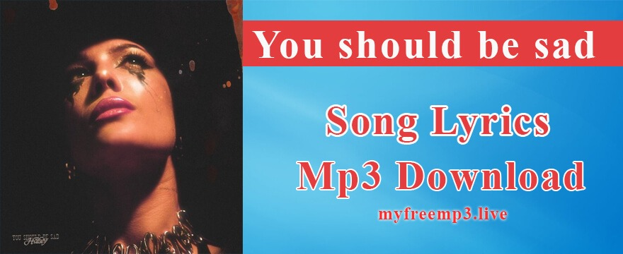 You should be sad Song Mp3 Download