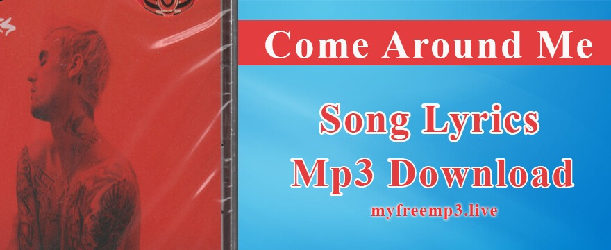 come around me Song Mp3 Download
