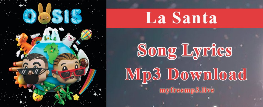 la santa Song Mp3 Download