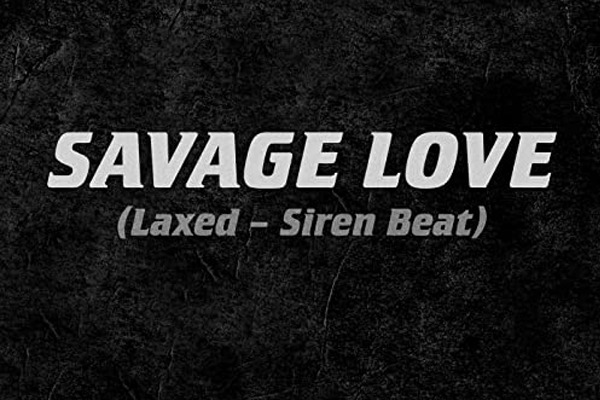 Savage Love Song Download