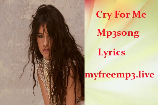 cry for me mp3 song download