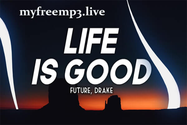 life is good mp3 song download