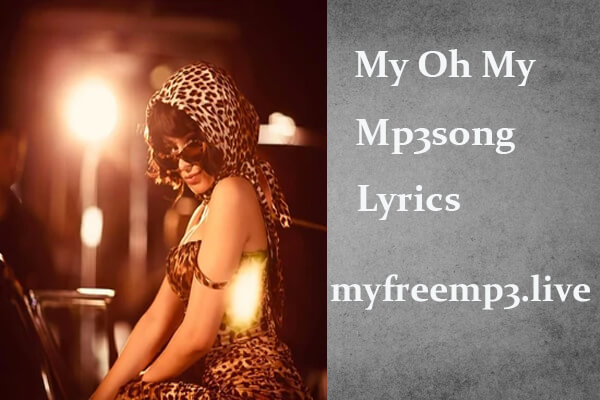 my oh my mp3 song download