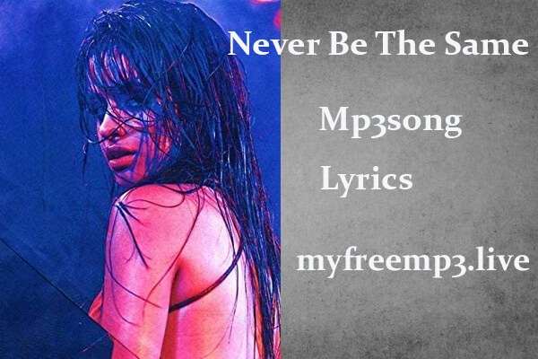 never be the same mp3 song download