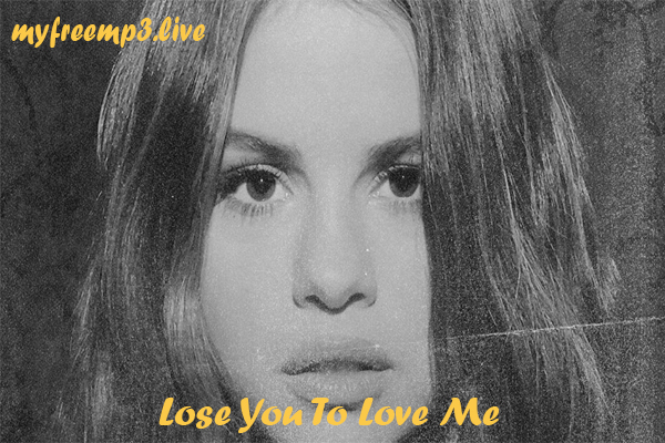 Lose You To Love Me mp3 song download