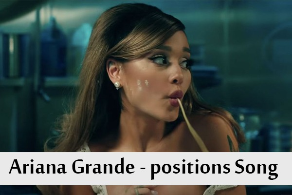 Ariana Grande - positions Song Download
