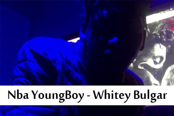 Nba YoungBoy - Whitey Bulgar Mp3